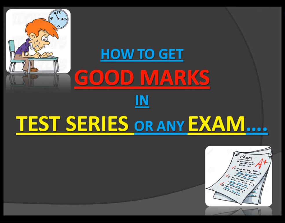 HOW TO GET GOOD MARKS IN TEST SERIES OR ANY EXAM..-FFVDFBD..png